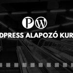 Miért válaszd a WordPress Alapozó Kurzust?